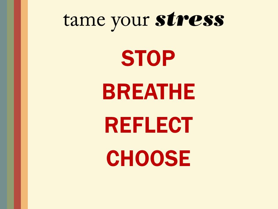 STOP BREATHE REFLECT CHOOSE