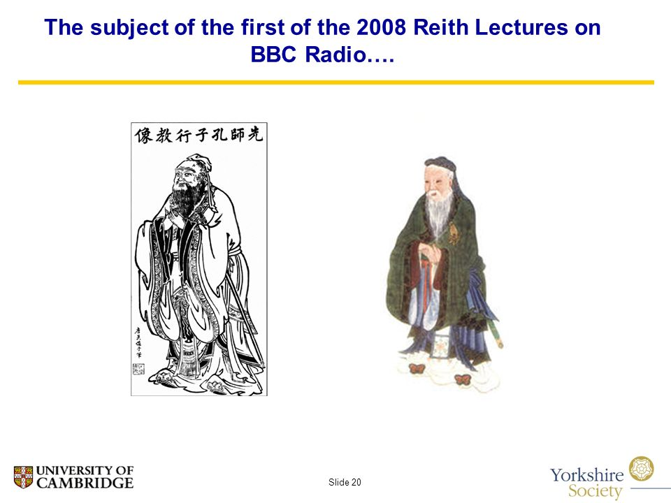 Slide 20 The subject of the first of the 2008 Reith Lectures on BBC Radio….