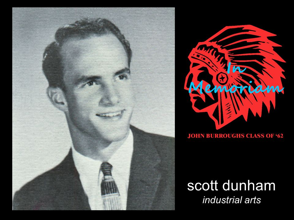 scott dunham industrial arts In Memoriam