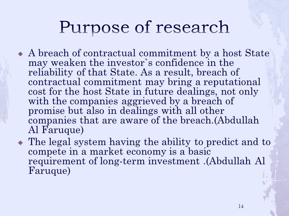 A breach of contractual commitment by a host State may weaken the investor`s confidence in the reliability of that State.