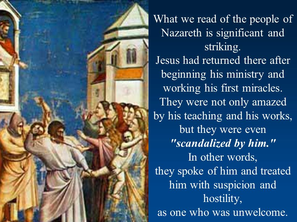 What we read of the people of Nazareth is significant and striking.