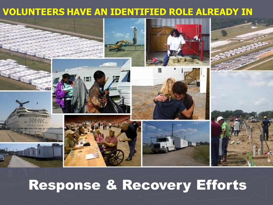 Response & Recovery Efforts VOLUNTEERS HAVE AN IDENTIFIED ROLE ALREADY IN