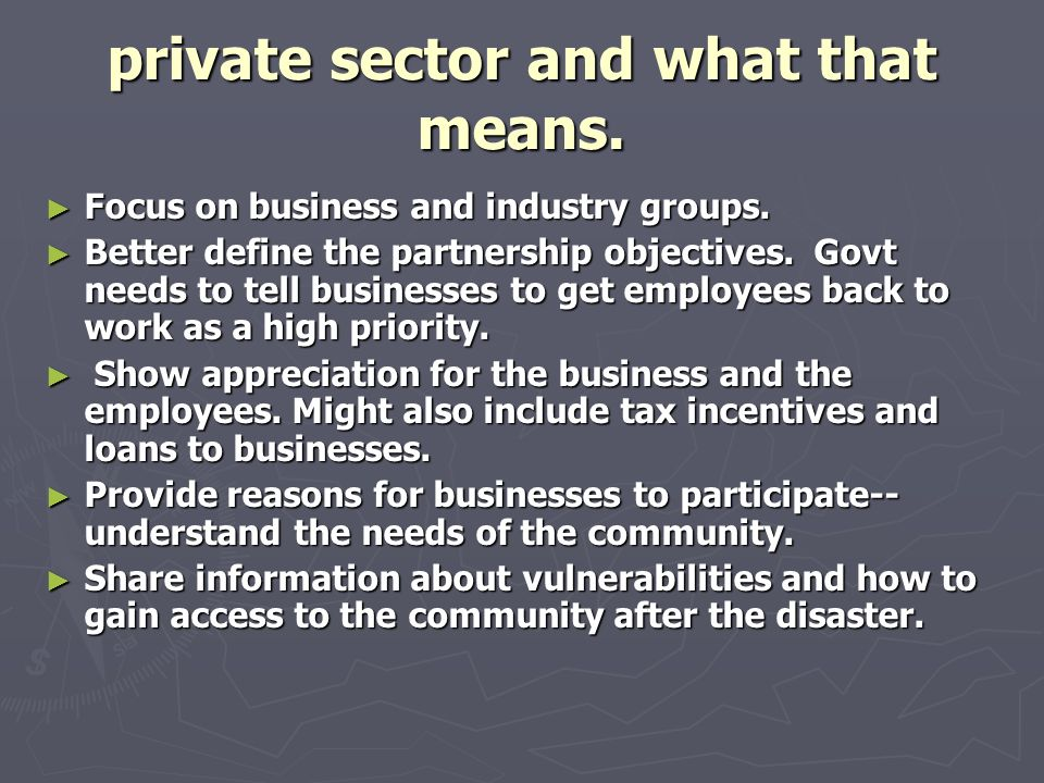 private sector and what that means. Focus on business and industry groups.