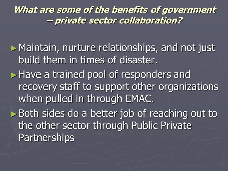What are some of the benefits of government – private sector collaboration.