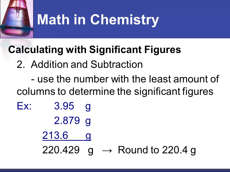Math in Chemistry Calculating with Significant Figures 2.