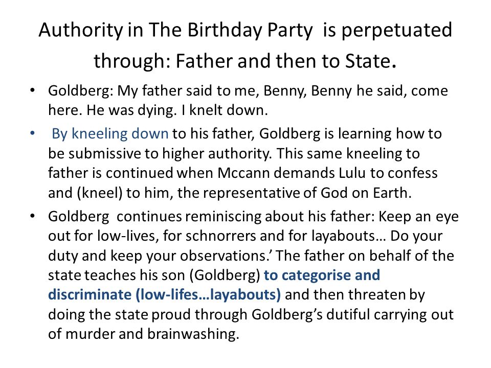 Authority in The Birthday Party is perpetuated through: Father and then to State.