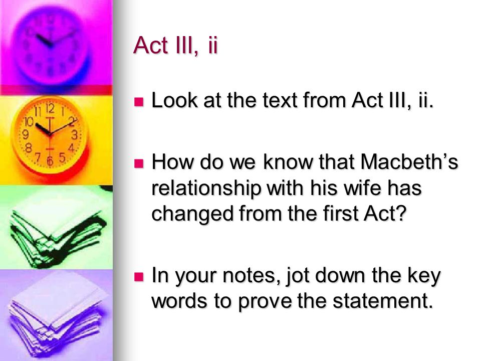 Act III, ii Look at the text from Act III, ii. Look at the text from Act III, ii.