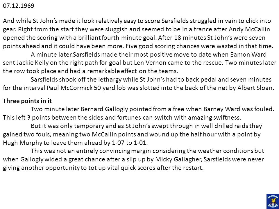And while St Johns made it look relatively easy to score Sarsfields struggled in vain to click into gear.
