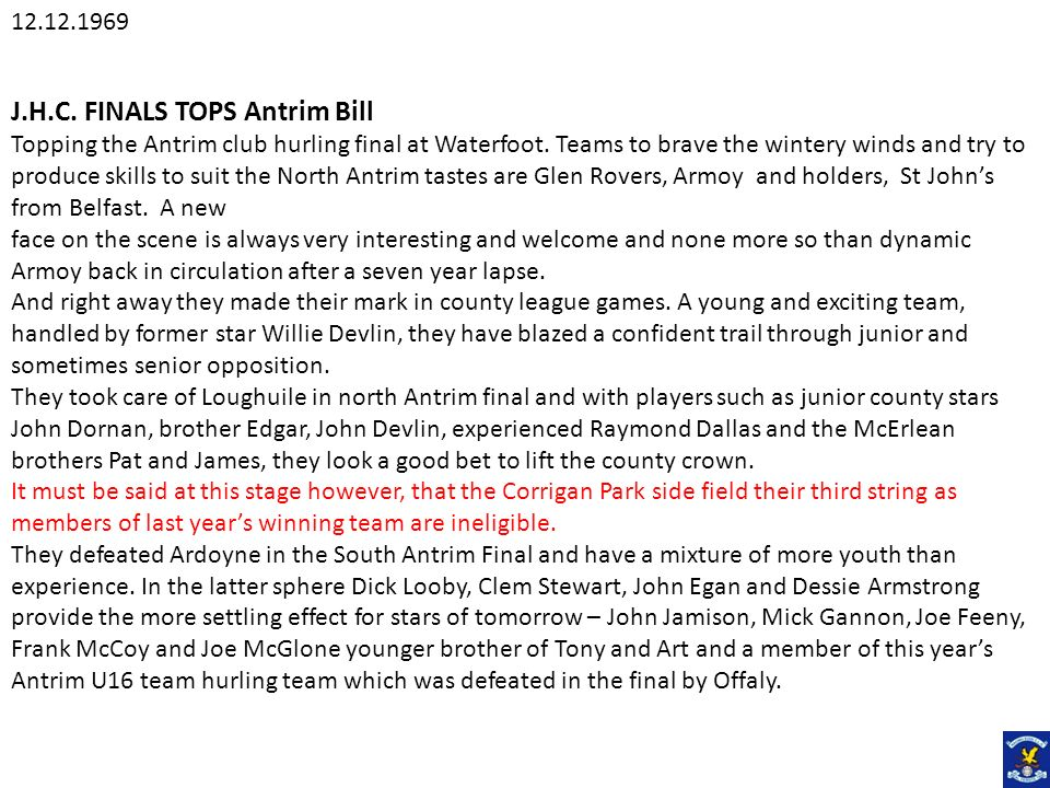 J.H.C. FINALS TOPS Antrim Bill Topping the Antrim club hurling final at Waterfoot.