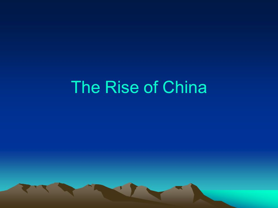 The Rise of China
