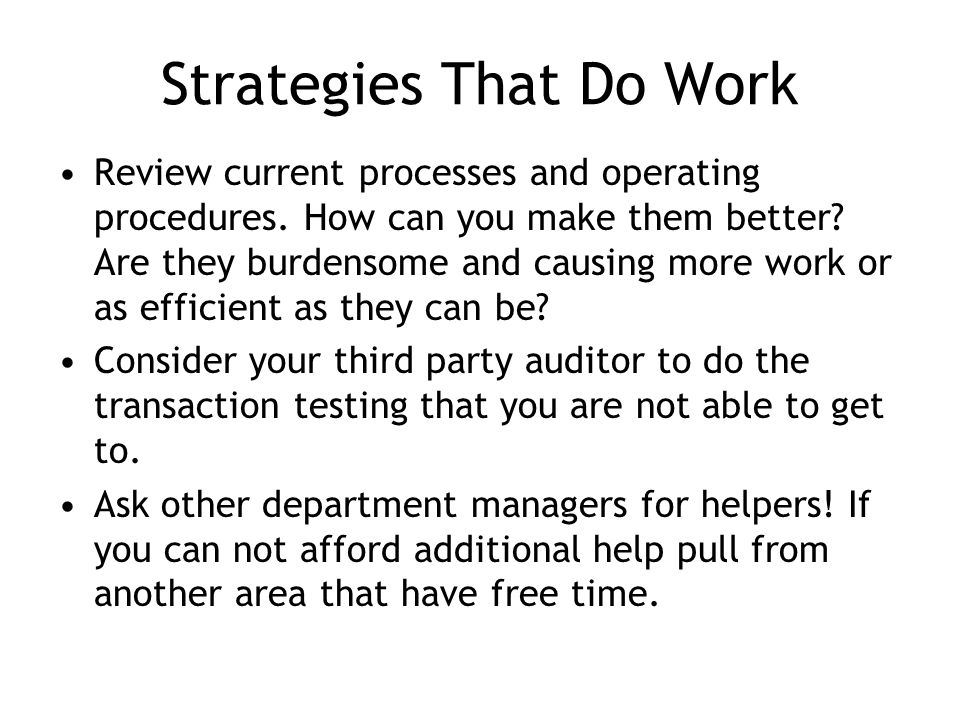 Strategies That Do Work Review current processes and operating procedures.