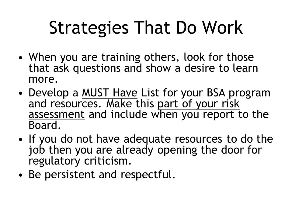 Strategies That Do Work When you are training others, look for those that ask questions and show a desire to learn more.