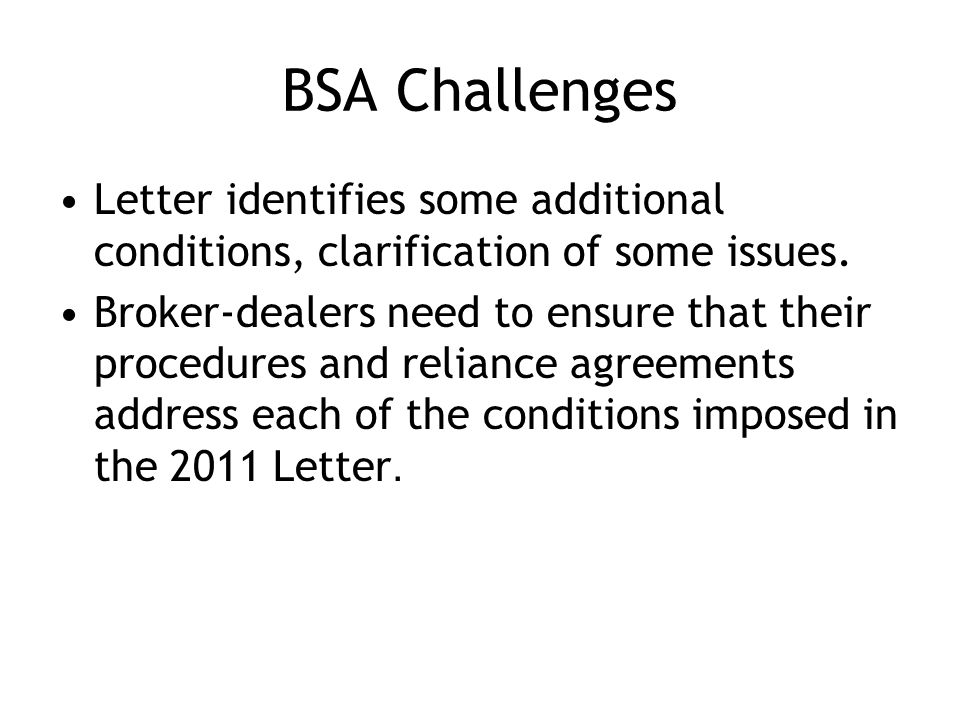 BSA Challenges Letter identifies some additional conditions, clarification of some issues.