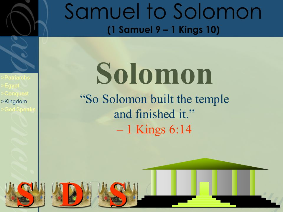 Solomon So Solomon built the temple and finished it.