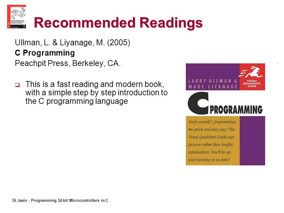 Di Jasio - Programming 32-bit Microcontrollers in C Recommended Readings Ullman, L.