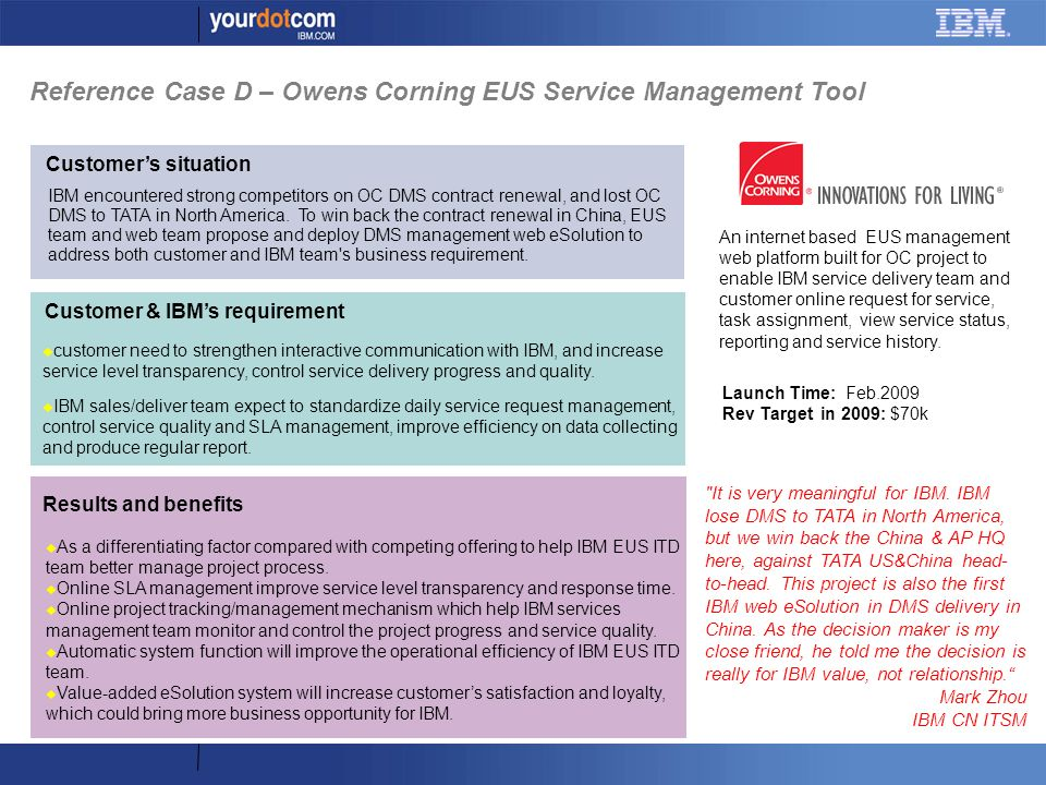 Reference Case D – Owens Corning EUS Service Management Tool It is very meaningful for IBM.