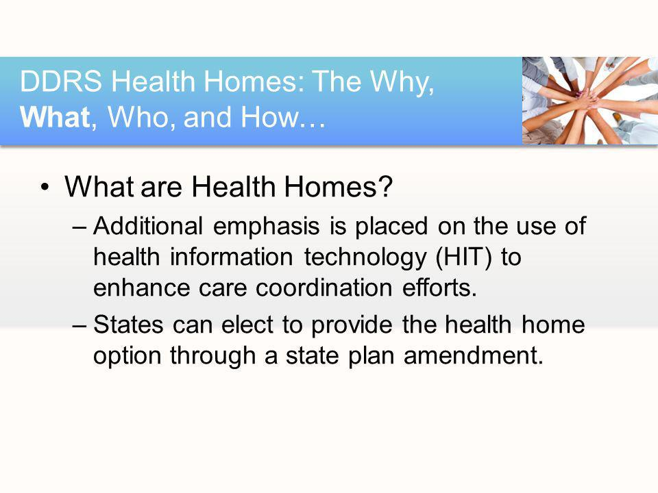 What are Health Homes.