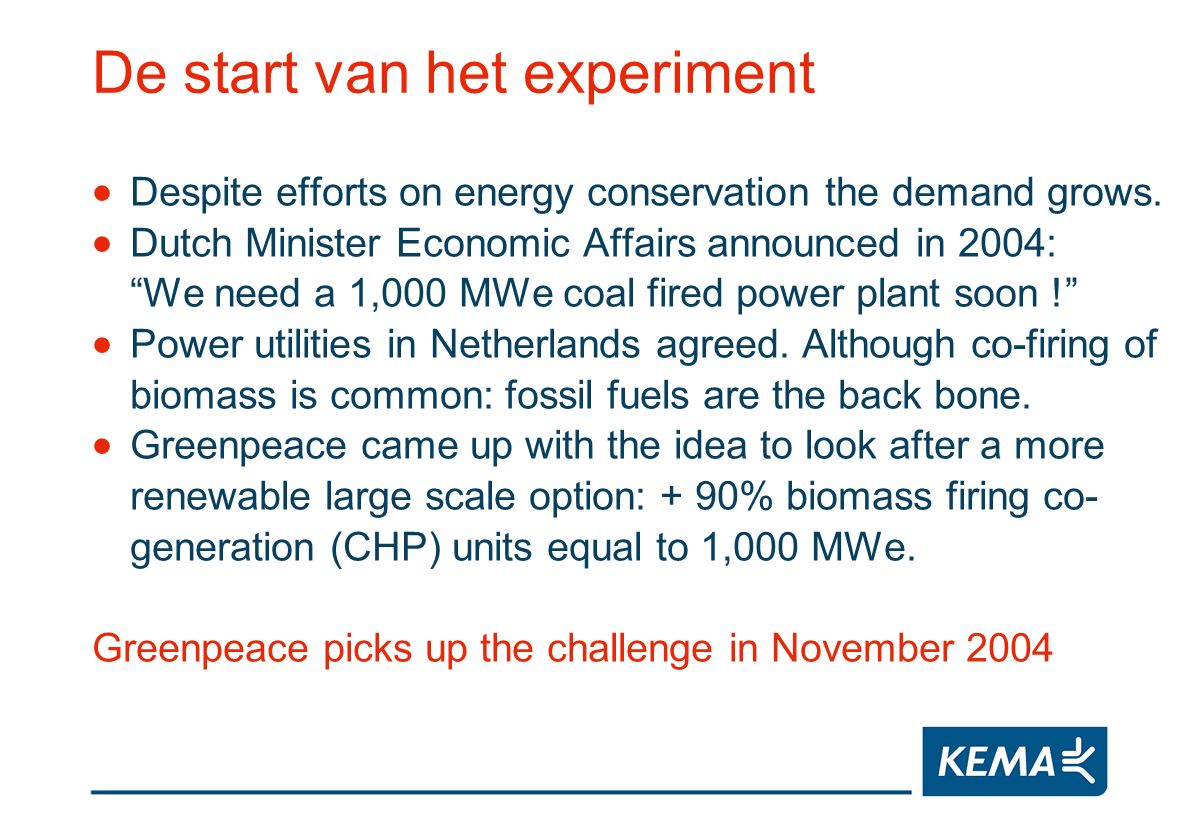 De start van het experiment Despite efforts on energy conservation the demand grows.