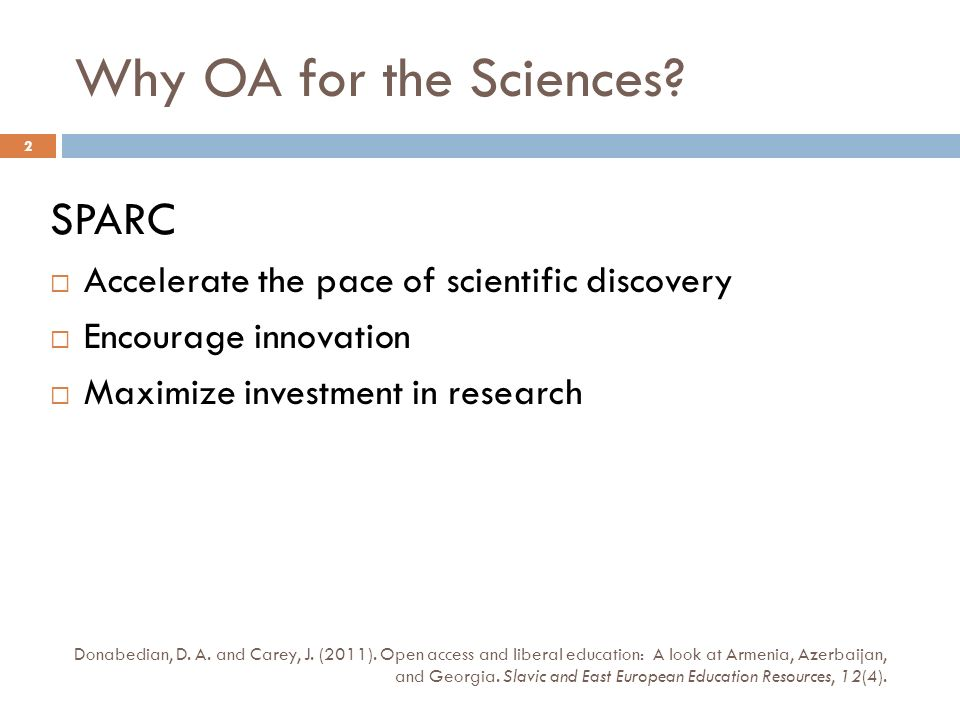 Why OA for the Sciences. Donabedian, D. A. and Carey, J.