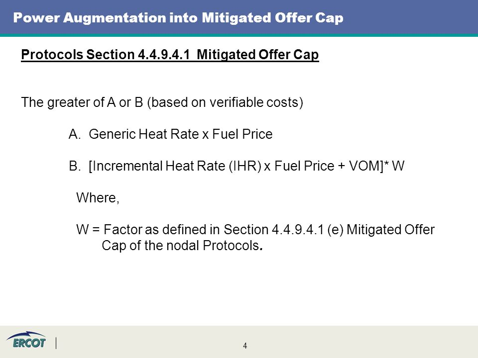 4 Power Augmentation into Mitigated Offer Cap Protocols Section Mitigated Offer Cap The greater of A or B (based on verifiable costs) A.