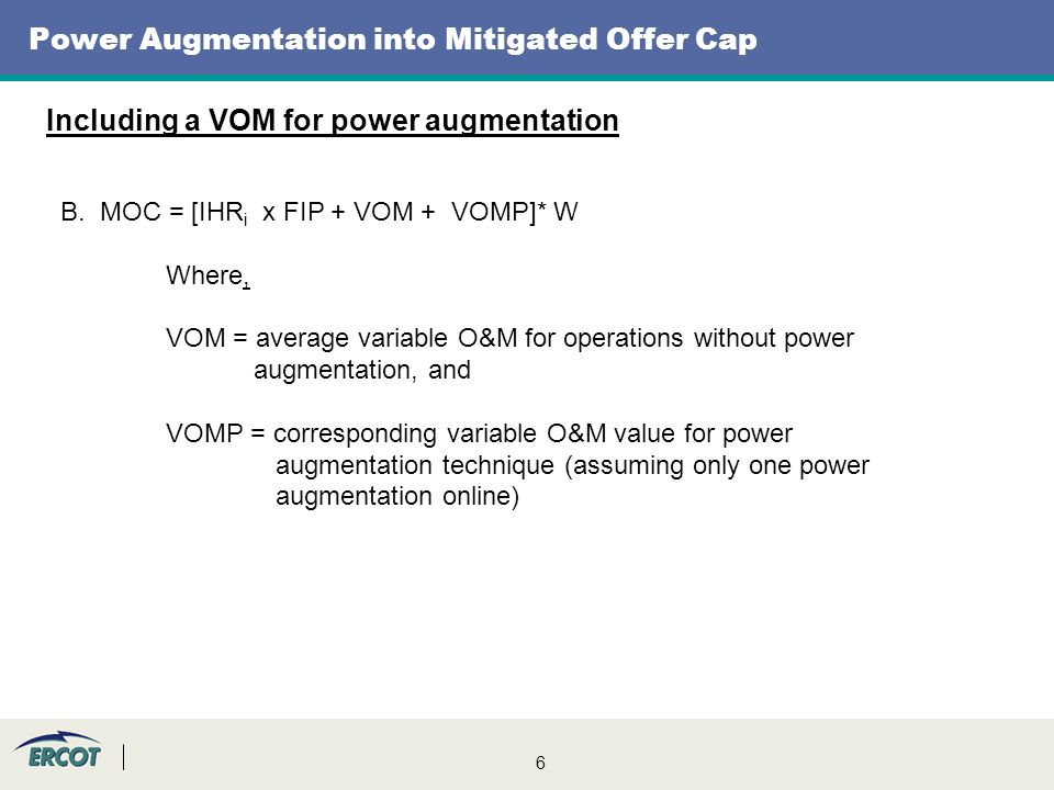 6 Power Augmentation into Mitigated Offer Cap Including a VOM for power augmentation B.