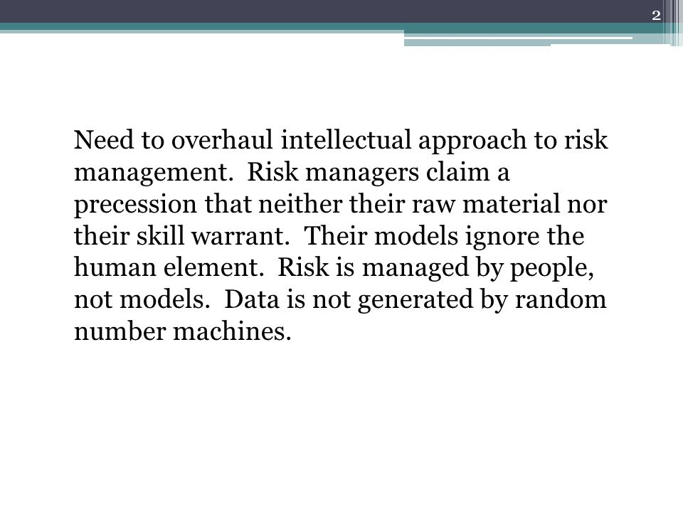 Need to overhaul intellectual approach to risk management.