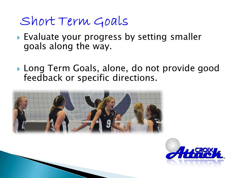 Evaluate your progress by setting smaller goals along the way.