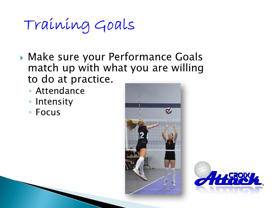 Make sure your Performance Goals match up with what you are willing to do at practice.