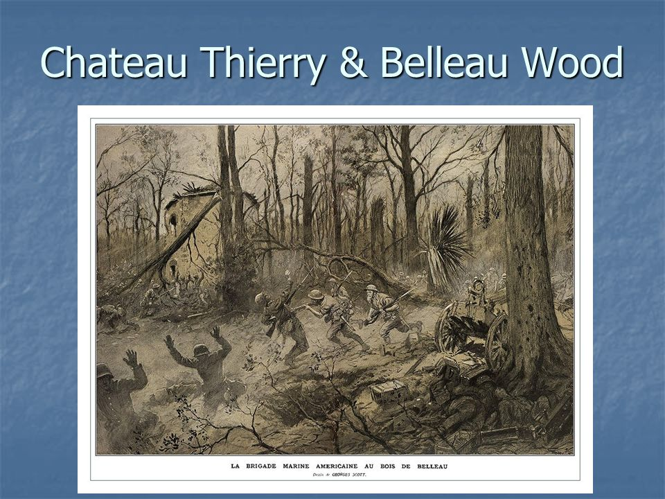 Chateau Thierry & Belleau Wood