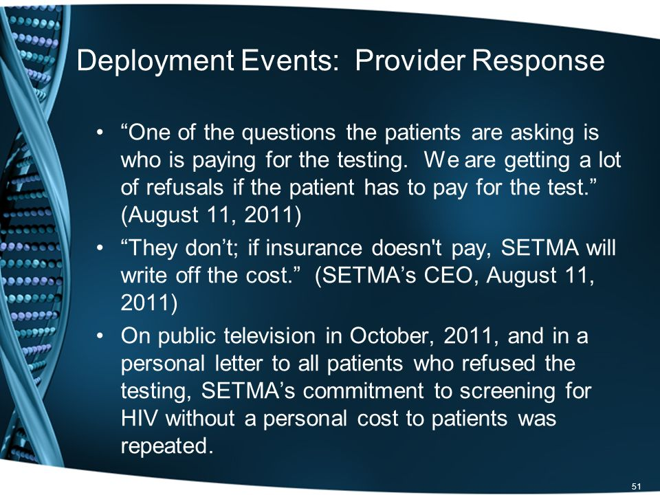 Deployment Events: Provider Response One of the questions the patients are asking is who is paying for the testing.