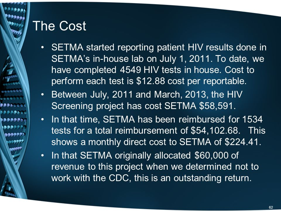 The Cost SETMA started reporting patient HIV results done in SETMAs in-house lab on July 1, 2011.