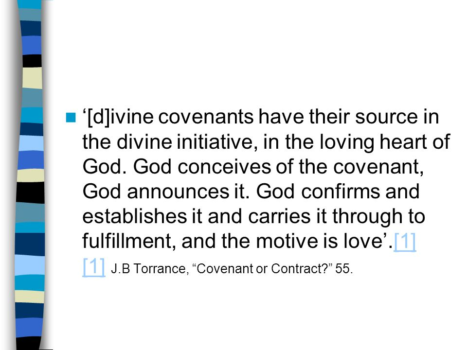 [d]ivine covenants have their source in the divine initiative, in the loving heart of God.
