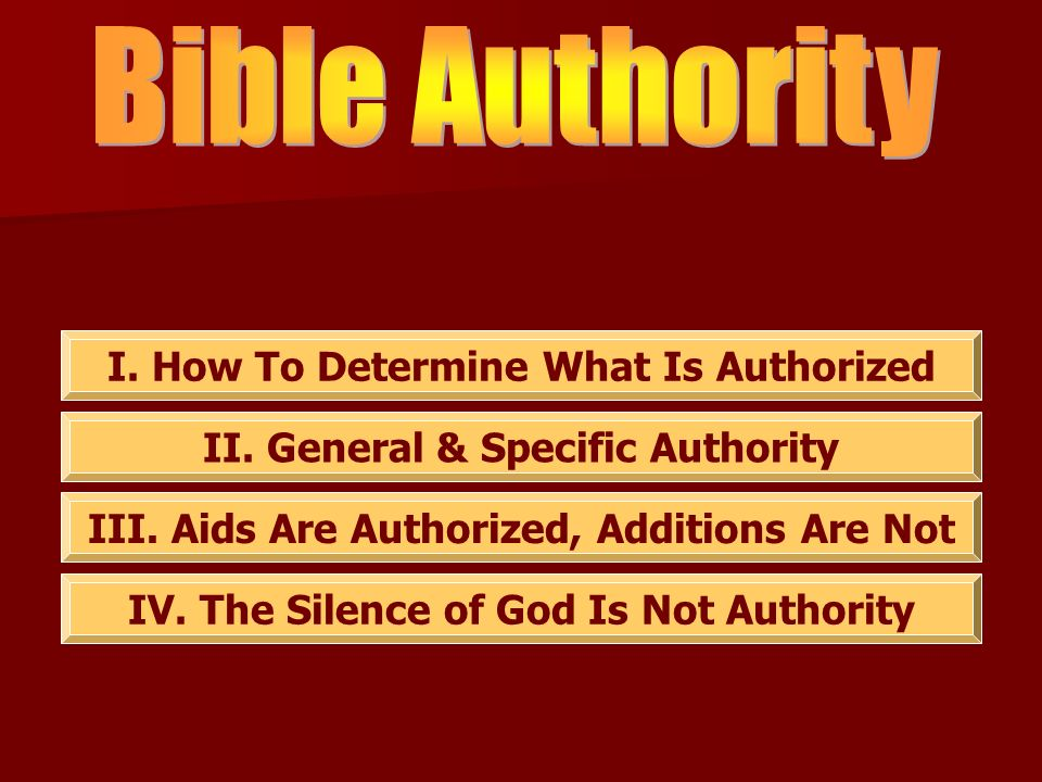 I. How To Determine What Is Authorized II. General & Specific Authority III.