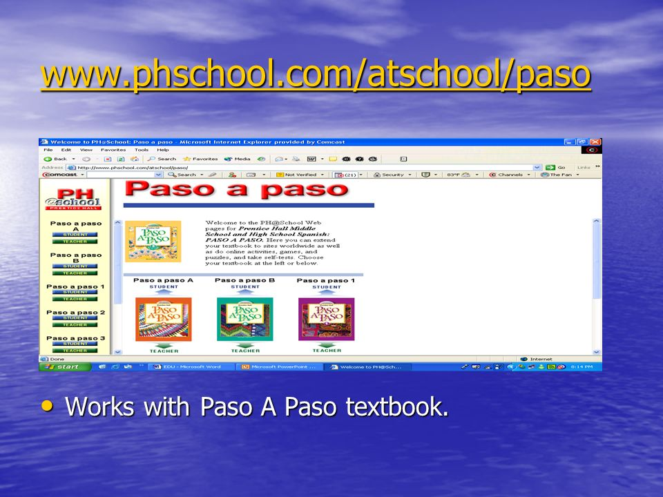 www.phschool.com/atschool/paso Works with Paso A Paso textbook. Works with Paso A Paso textbook.