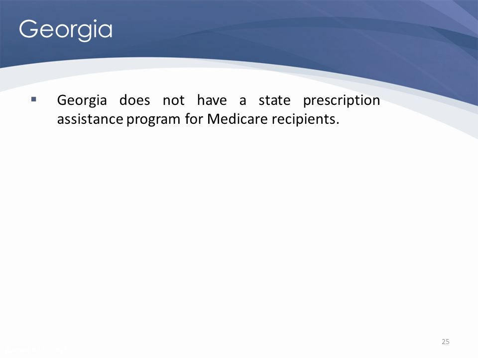 Revised 02/02/2011 Georgia Georgia does not have a state prescription assistance program for Medicare recipients.