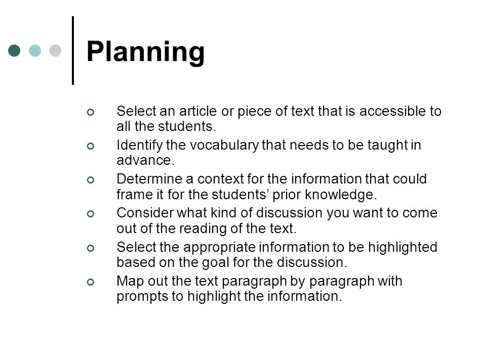 Planning Select an article or piece of text that is accessible to all the students.
