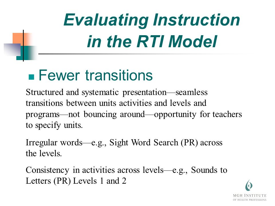 Fewer transitions Structured and systematic presentationseamless transitions between units activities and levels and programsnot bouncing aroundopportunity for teachers to specify units.