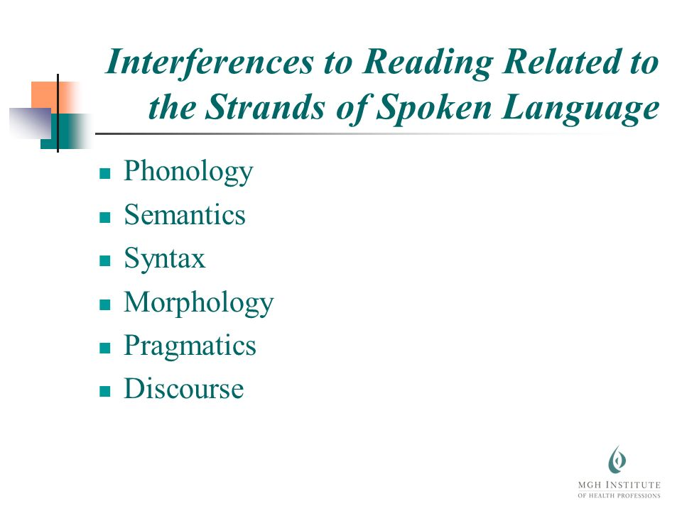 Interferences to Reading Related to the Strands of Spoken Language Phonology Semantics Syntax Morphology Pragmatics Discourse