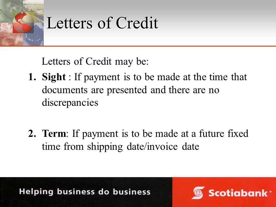 Letters of Credit Letters of Credit may be: 1.