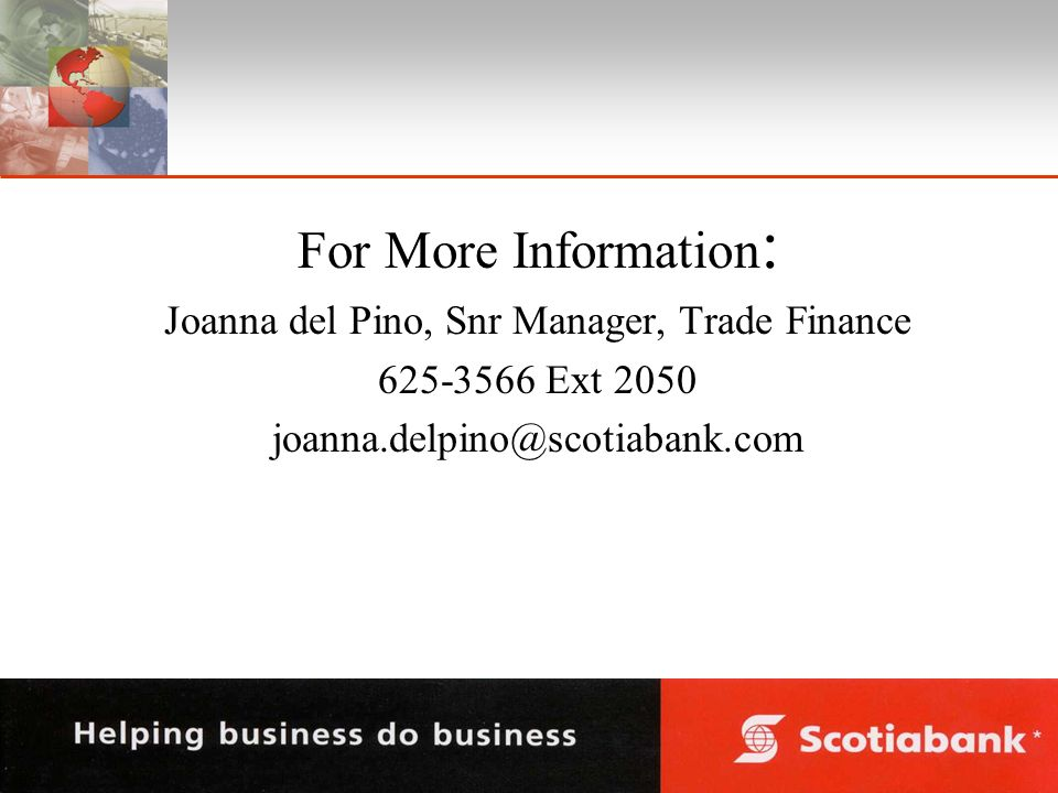 For More Information : Joanna del Pino, Snr Manager, Trade Finance Ext 2050
