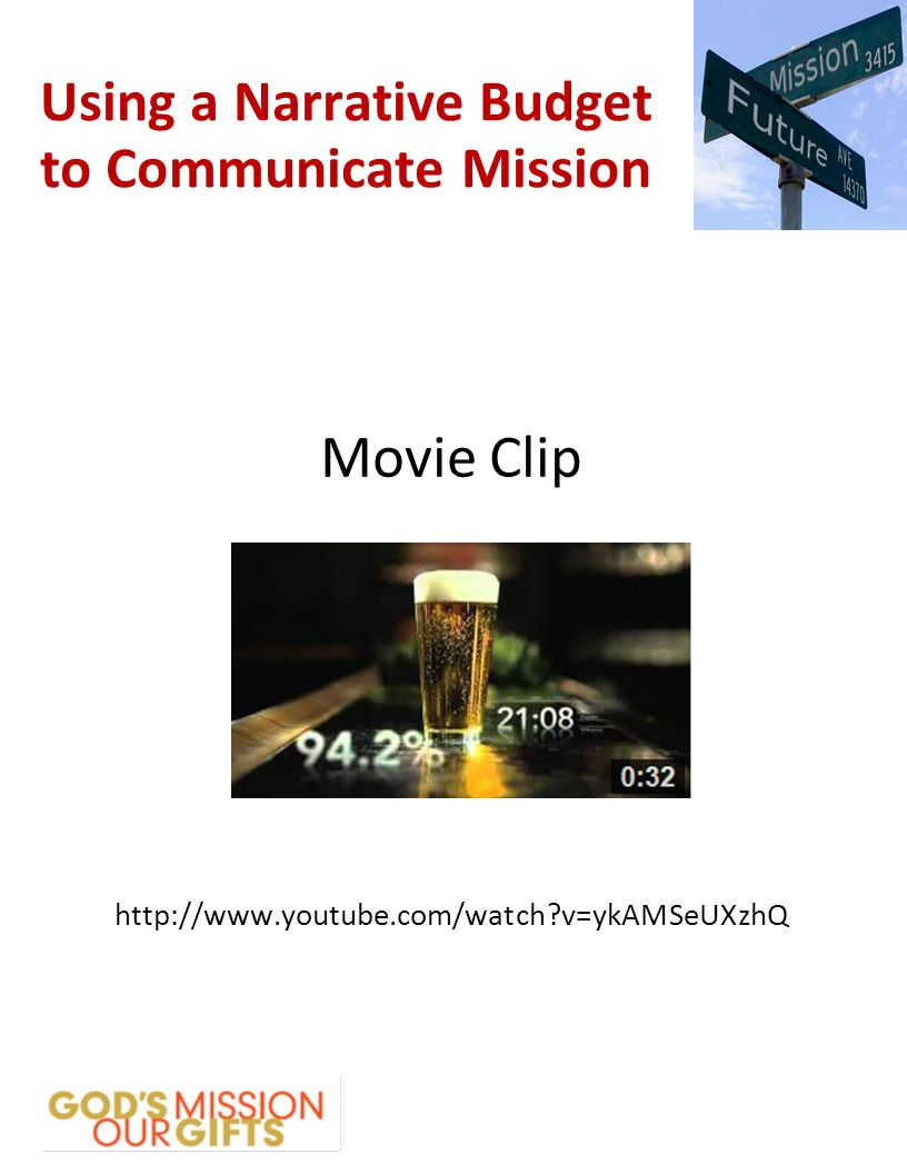 Using a Narrative Budget to Communicate Mission Movie Clip   v=ykAMSeUXzhQ