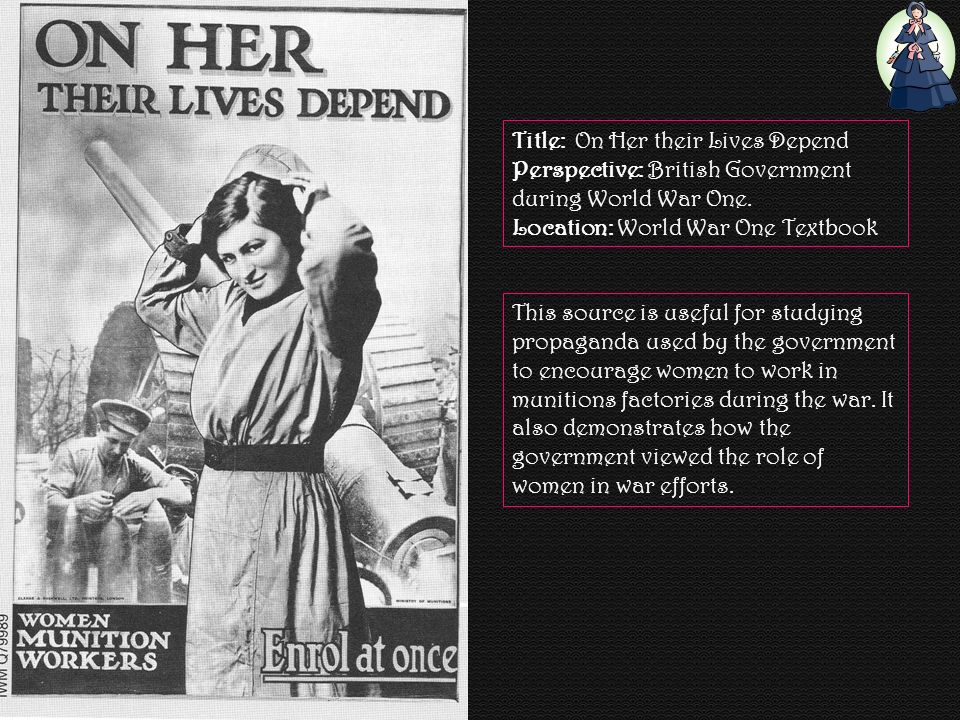 Title: On Her their Lives Depend Perspective: British Government during World War One.