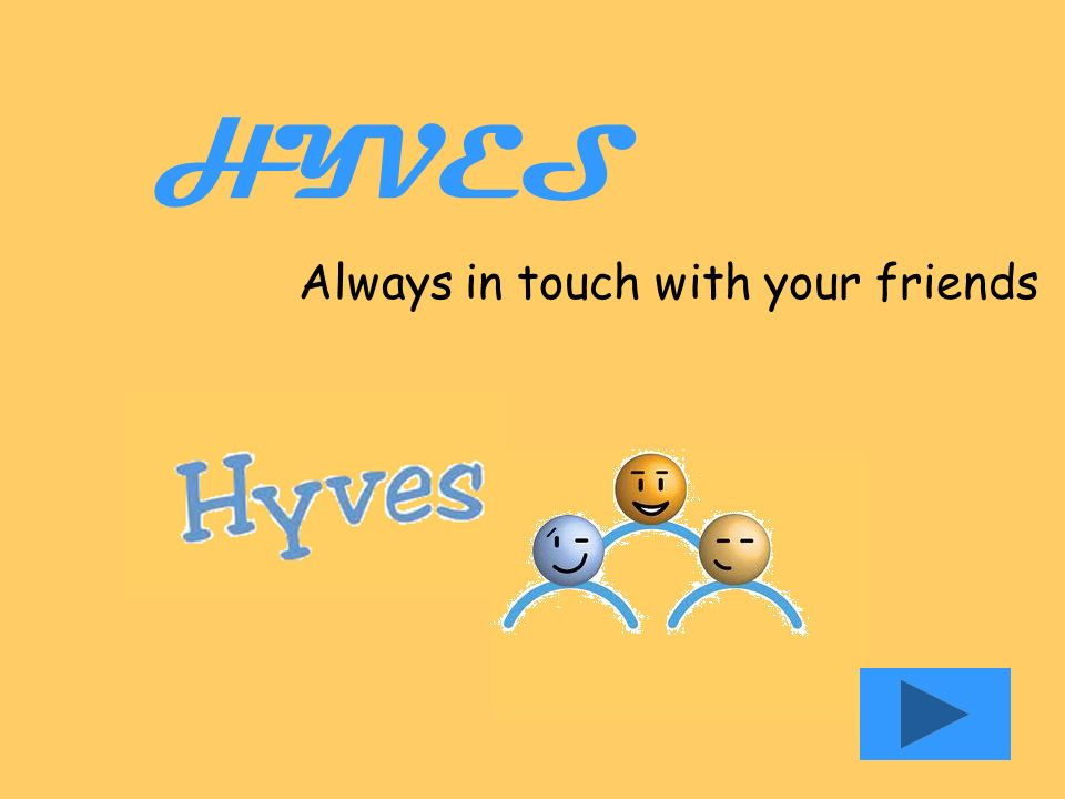 HYVES Always in touch with your friends