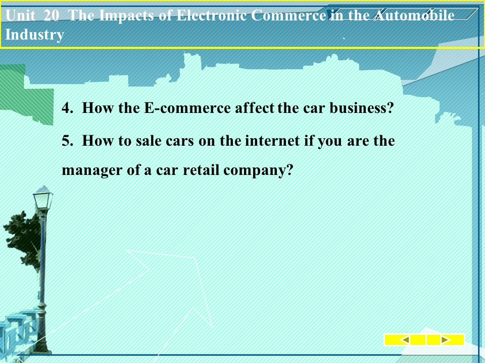 4. How the E-commerce affect the car business. 5.