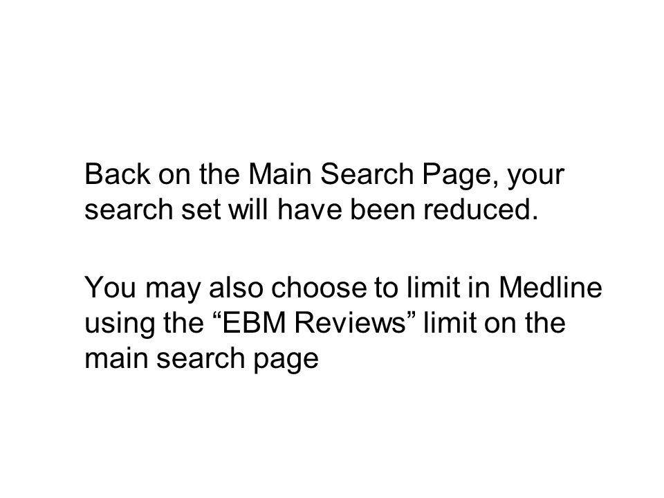Back on the Main Search Page, your search set will have been reduced.