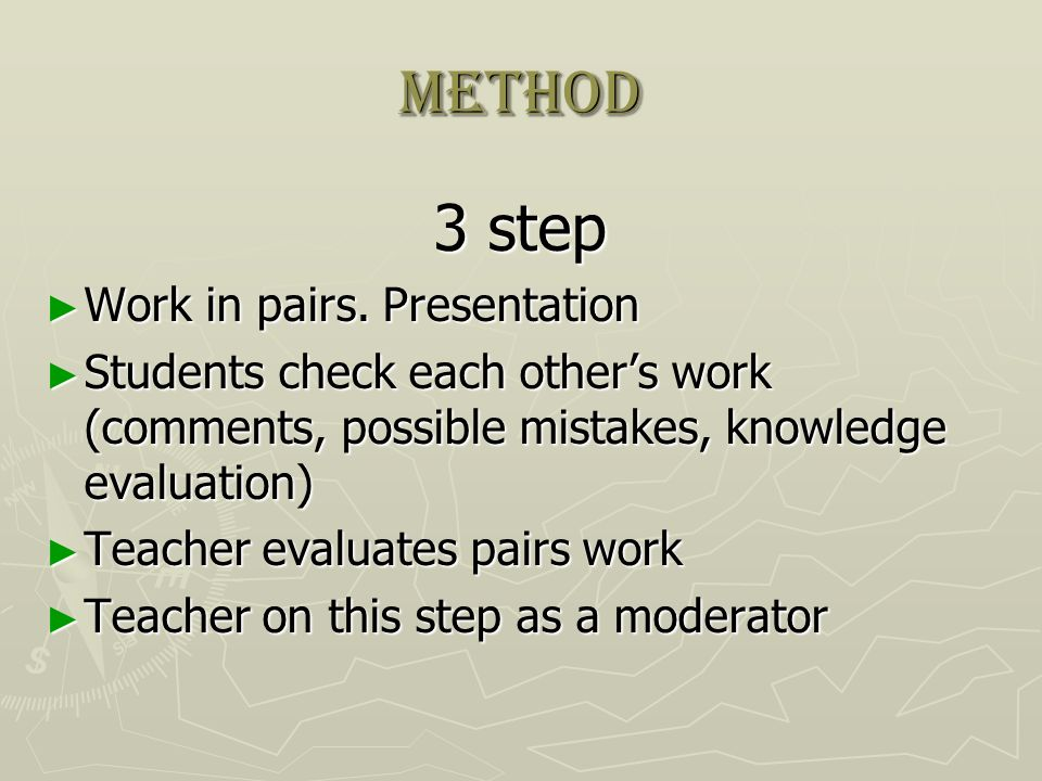 method 3 step Work in pairs. Presentation Work in pairs.