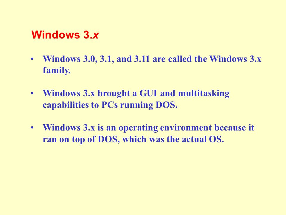 Windows 3.0, 3.1, and 3.11 are called the Windows 3.x family.