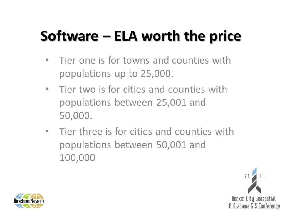 Software – ELA worth the price Tier one is for towns and counties with populations up to 25,000.