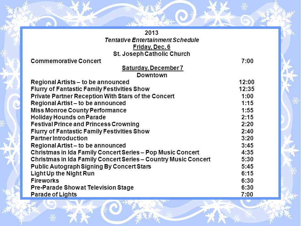 2013 Tentative Entertainment Schedule Friday, Dec.