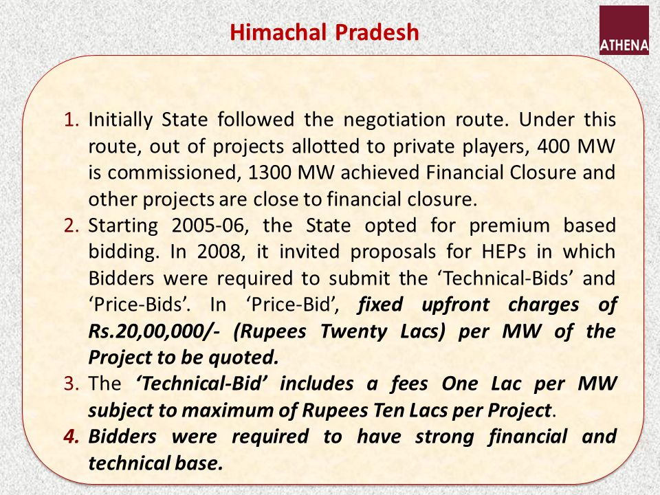 Himachal Pradesh 1.Initially State followed the negotiation route.